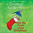 How the Finch Stole Christmas! Audiobook by Donna Andrews Narrated by Bernadette Dunne