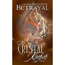 Betrayal (The Crystal Keeper Book 2)