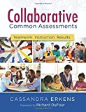 img - for Collaborative Common Assessments: Teamwork. Instruction. Results. (Practical Steps for Teacher Teams to Examine Assessment Data) book / textbook / text book