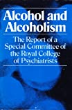 Alcohol and Alcoholism, Royal College of Psychiatrists Staff, 0029275105