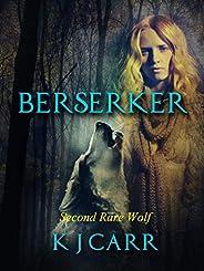 Berserker: Second Rare Wolf (Rare Wolves Book 2)