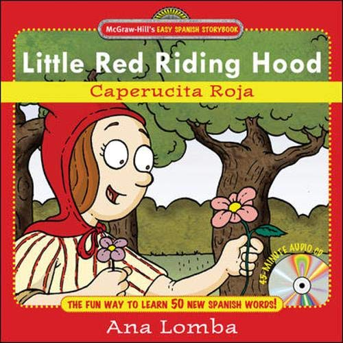 Easy Spanish Storybook: Little Red Riding Hood (Book + Audio CD): La Caperucita (Mcgraw-hill's Easy Spanish Storybook)