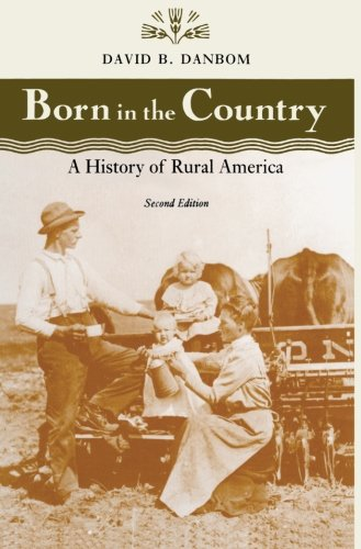 Born in the Country: A History of Rural America (Revisiting Rural America) 2nd Edition