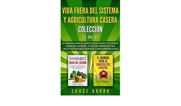 Vida fuera del sistema y Agricultura casera Colección (2 en 1): El ...