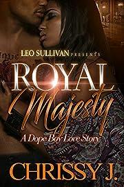 Royal Majesty: A Dope Boy Love Story
