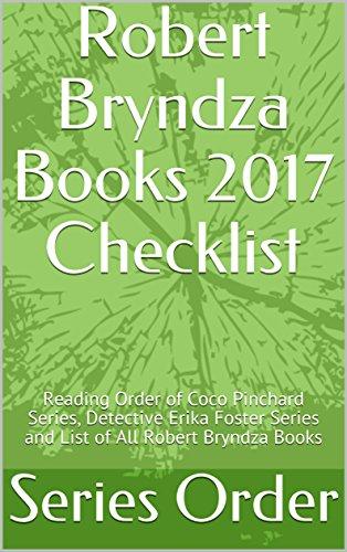 Robert Bryndza Books 2017 Checklist: Reading Order of Coco Pinchard Series, Detective Erika Foster Series and List of All Robert Bryndza - Erika List