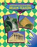 Ancient Civilizations Brain Teasers, Michelle Breyer, 1576902153