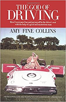 The God of Driving: How I Overcame Fear and Put Myself in the Driver's