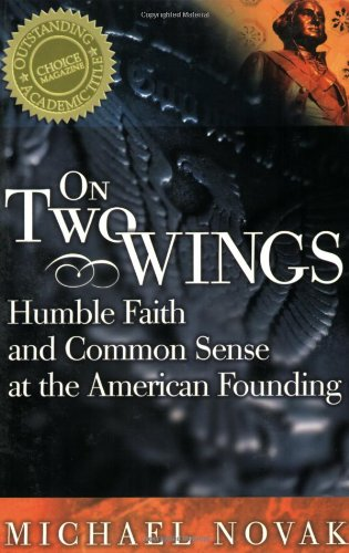 Download On Two Wings: Humble Faith and Common Sense at the American Founding pdf