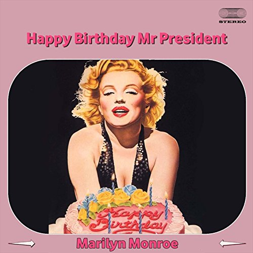 Happy Birthday Mr President By Marilyn Monroe On Amazon Music