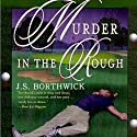 Murder in the Rough Audiobook by J. S. Borthwick Narrated by Chris Thurmond