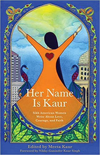 Amazon Her Name Is Kaur Sikh American Women Write About Love
