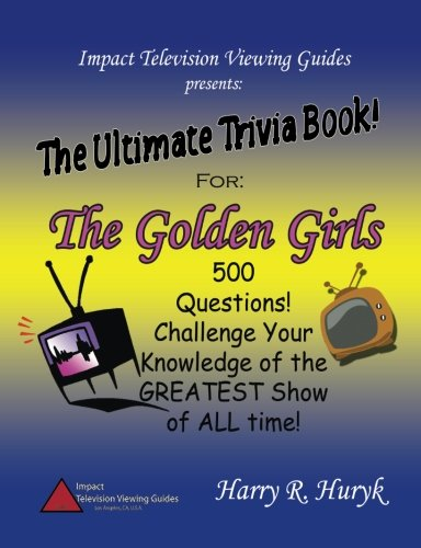 Ultimate Music Trivia (The Golden Girls - The Ultimate Trivia Book)
