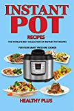 Bargain eBook - Instant Pot Recipes  The World s Best Col