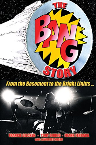 The Bang Story: From The Basement To The Bright Lights