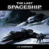 The Last Spaceship: Course of the Worlds, Book 1 | J.A. Hawkings