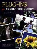 Plug-Ins for Adobe Photoshop, Jack Drafahl and Sue Drafahl, 1584281294