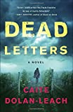 Dead Letters: A Novel by  Caite Dolan-Leach in stock, buy online here