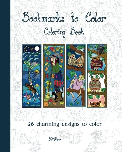 Bookmarks to Color: 26 charming designs to