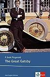 The Great Gatsby: Schulausgabe für das Niveau B2, ab dem 6. Lernjahr. Ungekürzter englischer Originaltext mit Annotationen (Klett English Editions)