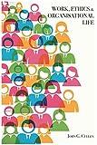 Work, Ethics & Organisational Life Pdf