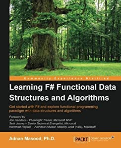 Learning F# Functional Data Structures and Algorithms by Adnan Masood (2015-06-30)