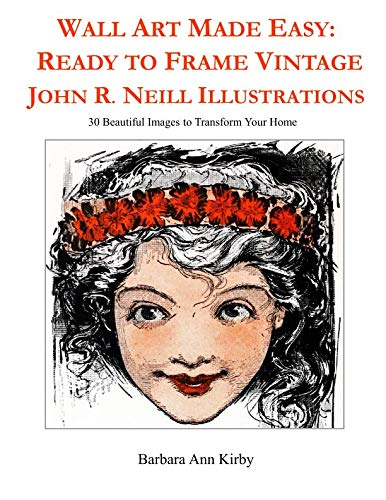 Wall Art Made Easy: Ready to Frame Vintage John R. Neill Illustrations: 30 Beautiful Images to Transform Your Home (Catalogs Accessories Home)