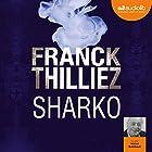 Sharko (Franck Sharko & Lucie Hennebelle 6)   Livre audio Auteur(s) : Franck Thilliez Narrateur(s) : Michel Raimbault