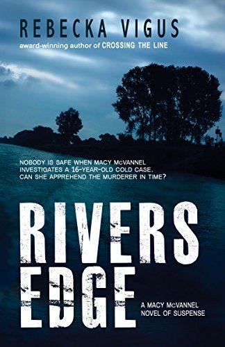 Rivers Edge (Macy McVannel Book - Open Macy