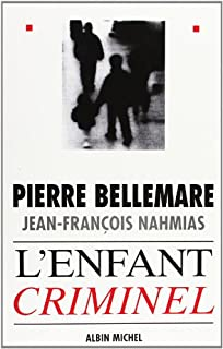 L'enfant criminel, Bellemare, Pierre