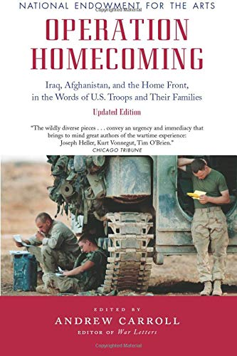 Operation Homecoming: Iraq, Afghanistan, and the Home Front, in the Words of U.S. Troops and Their Families, Updated Edi