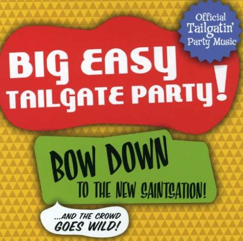 Big Easy Tailgate Party - Tailgate Song Country