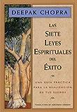Las Siete Leyes Espirituales Del Éxito (Chopra, Deepak) (Spanish Edition)