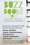 Buzz Books 2017: Young Adult Spring/Summer: Exclusive Excerpts from 20 Top New Titles