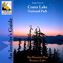 Crater Lake National Park, Audio Tour: An Insider's Guide Audiobook by Nancy Rommes, Donald Rommes Narrated by Lisa Dillingham