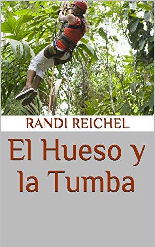 El Hueso y la Tumba (Spanish Edition) by [Reichel, Randi]