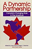 img - for A Dynamic Partnership: Canada's Changing Role in the Americas book / textbook / text book