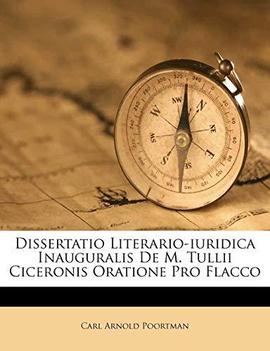 Dissertatio Literario-iuridica Inauguralis De M. Tullii Ciceronis Oratione Pro Flacco Carl Arnold Poortman