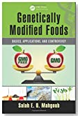 Genetically Modified Foods: Basics, Applications, and Controversy