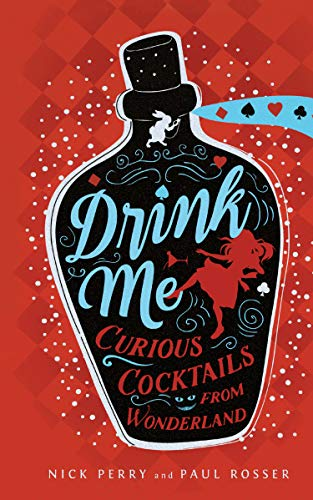 Drink Me:Curious Cocktails from -