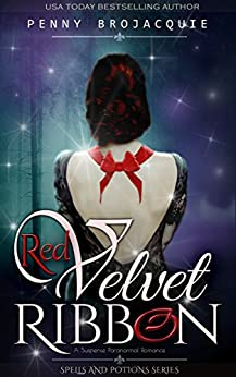 Red Velvet Ribbon: A suspense paranormal romance (Spells & Potions) by [BroJacquie, Penny]