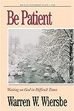 Be Patient, Warren W. Wiersbe, 0896938964