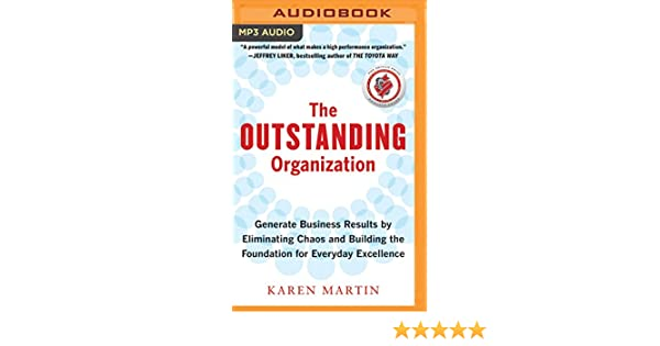 The Outstanding Organization: Generate Business Results by