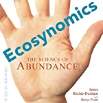 Ecosynomics: The Science of Abundance | James L Ritchie-Dunham