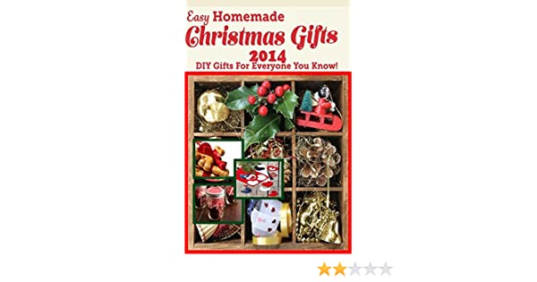 Easy Homemade Christmas Gifts 2014: DIY Gifts For Everyone You Know ...