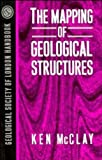 The Mapping of Geological Structures, McClay, Ken, 0471932434