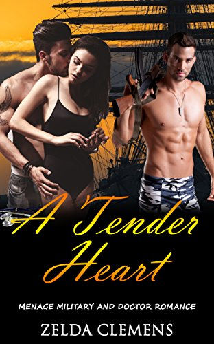 A Tender Heart: Menage Military and Doctor Romance