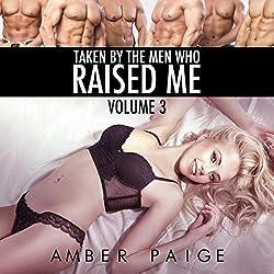 Taken by the Men Who Raised Me: Volume 3