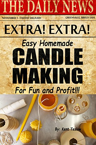 Easy Homemade Candlemaking for Fun and Profit by [Teslow, Kent]