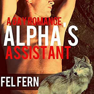 Alpha's Assistant, a Gay Romance Audiobook